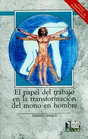 PAPEL DEL TRABAJO EN LA TRANSFORMACION DEL MONO EN HOMBRE