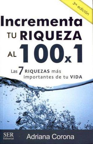 INCREMENTA TU RIQUEZA AL 100 X 1 3ED.