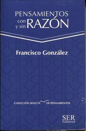 PENSAMIENTOS CON RAZON Y SIN RAZON