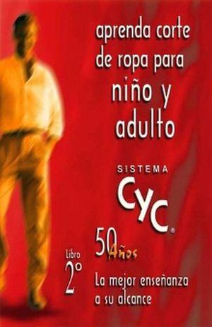 SISTEMA CYC 2DO. -APRENDA CORTE DE ROPA P/NIÑO Y ADULTO-
