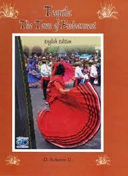 TEQUILA -THE TOWN OF ENDEARMENT- (ENGLISH EDITION)