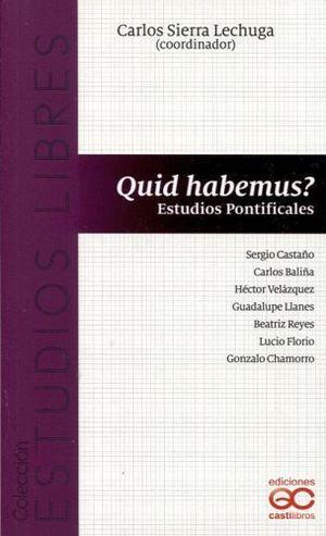 QUID HABEMUS? -ESTUDIOS PONTIFICALES-