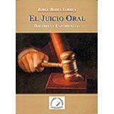 JUICIO ORAL, EL -DOCTRINA Y EXPERIENCIA-