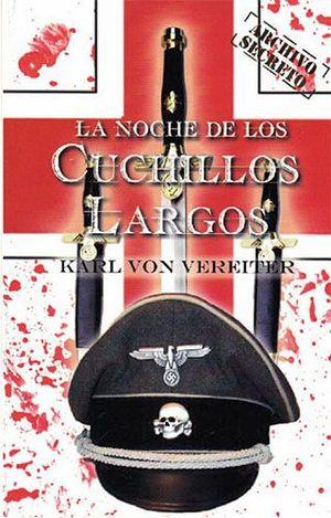 NOCHE DE LOS CUCHILLOS LARGOS, LA (ARCHIVO SECRETO)