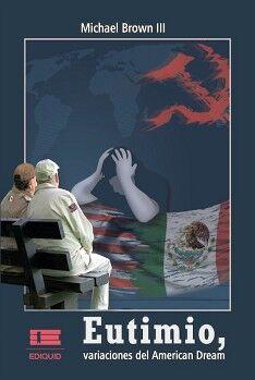 EUTIMIO, VARIACIONES DEL AMERICAN DREAM