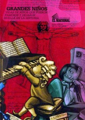 GRANDES NIÑOS -VIDAS DE NIÑOS QUE FUERON FAMOSOS Y DEJARON HUELLA