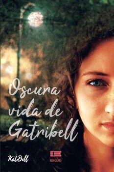 OSCURA VIDA DE GATRIBELL