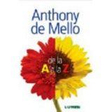ANTHONY DE MELLO. DE LA A A LA Z