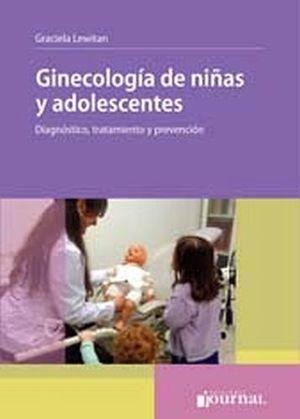 GINECOLOGIA DE NIÑAS Y ADOLESCENTES:DIAGNOSTICO,TRATAMIENTO Y PRE