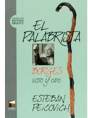 PALABRISTA, EL (BORGES VISTO Y OIDO)