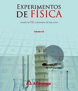 EXPERIMENTOS DE FISICA -USANDO LAS TIC Y ELEMENTOS DE BAJO COSTO-