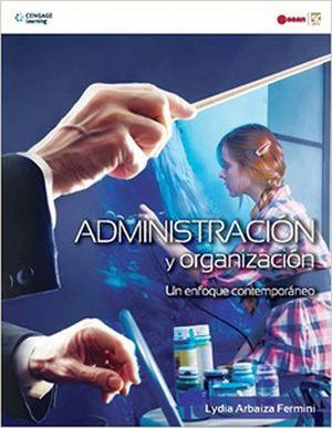 ADMINISTRACION Y ORGANIZACION UN ENFOQUE CONTEMPORANEO