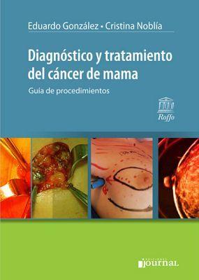 DIAGNOSTICO Y TRATAMIENTO DEL CANCER DE MAMA (GUIA DE PROCED.)