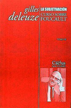 SUBJETIVACION -CURSO SOBRE FOUCAULT-      (TOMO III)