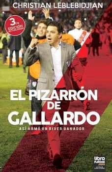 PIZARRÓN DE GALLARDO, EL -ASÍ ARMÓ UN RIVER GANADOR-
