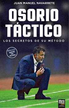OSORIO TÁCTICO -LOS SECRETOS DE SU MÉTODO-