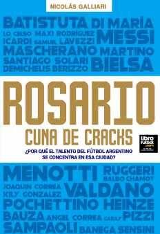 ROSARIO CUNA DE CRACKS -¿POR QUÉ EL TALENTO DEL FÚTBOL?-