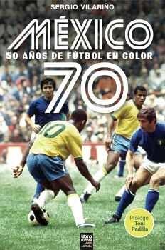 MÉXICO 70 -50 AÑOS DE FÚTBOL EN COLOR-