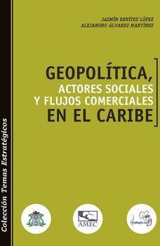 GEOPOLÍTICA, ACTORES SOCIALES Y FLUJOS COMERCIALES EN EL CARIBE