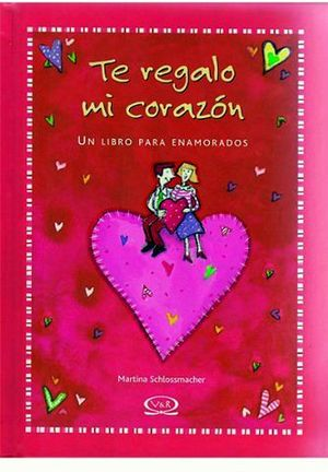 TE REGALO MI CORAZON                01-054