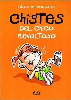 CHISTES DEL CHICO REVOLTOSO