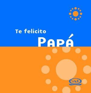 TE FELICITO PAPA  -EMPASTADO-