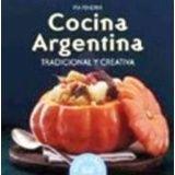COCINA ARGENTINA -TRADICIONAL Y CREATIVA- (RICO Y FACIL)
