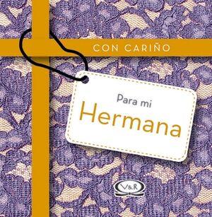 CON CARIÑO PARA MI HERMANA (EMPASTADO)