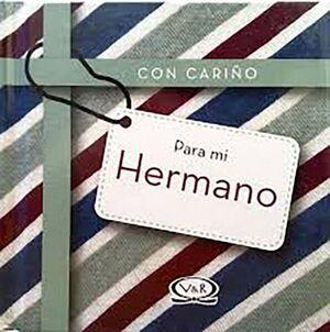 CON CARIÑO PARA MI HERMANO (EMPASTADO)
