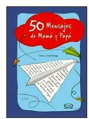 50 MENSAJES DE MAMA Y PAPA