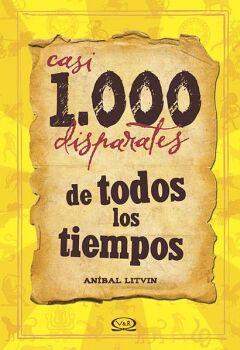 CASI 1000 DISPARATES DE TODOS LOS TIEMPOS