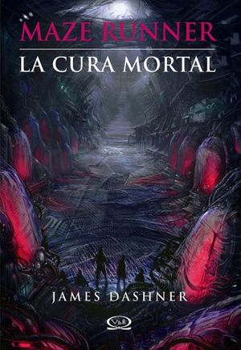 CURA MORTAL, LA    -SAGA MAZE RUNNER-