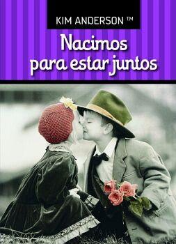 NACIMOS PARA ESTAR JUNTOS (EMPASTADO/NVA.EDICION)