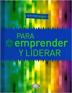 201 MENSAJES PARA EMPRENDER Y LIDERAR (NVA.PRESENTACION)