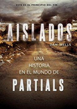 AISLADOS -UNA HISTORIA EN EL MUNDO DE PARTIALS-