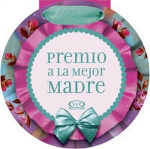 PREMIO A LA MEJOR MADRE (ROSA/FIUSHA)