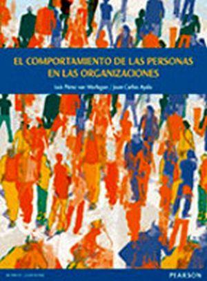 COMPORTAMIENTO DE LAS PERSONAS EN LAS ORGANIZACIONES, EL