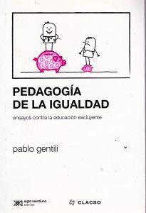 PEDAGOGIA DE LA IGUALDAD -ENSAYOS CONTRA LA EDUCACION EXCLUYENTE-