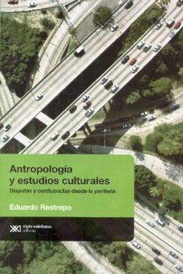 ANTROPOLOGIA Y ESTUDIOS CULTURALES