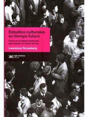 ESTUDIOS CULTURALES EN TIEMPOS FUTUROS