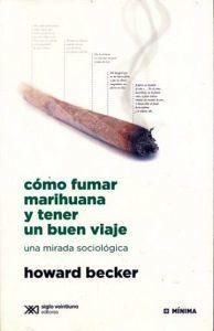 COMO FUMAR MARIHUANA Y TENER UN BUEN VIAJE -UNA MIRADA SOCIOLOGIC
