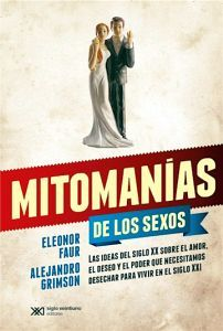MITOMANIAS DE LOS SEXOS, LAS IDEAS DEL SIGLO XX SOBRE EL AMOR