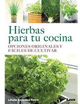 HIERBAS PARA TU COCINA -OPCIONES ORIGINALES Y FACILES DE CULT.-