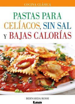 PASTAS PARA CELIACOS, SIN SAL Y BAJAS CALORIAS (COCINA CLASICA)