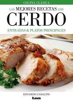 MEJORES RECETAS CON CERDO -ENTRADAS & PLATOS PRINCIPALES-