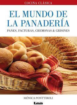 MUNDO DE LA PANADERIA, EL -PANES, FACTURAS, CREMONAS & GRISINES-