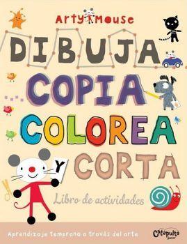 ARTY MOUSE -DIBUJA COPIA COLOREA Y CORTA- (LIBRO DE ACTIVIDADES)