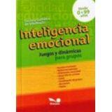 INTELIGENCIA EMOCIONAL -JUEGOS Y DINAMICAS P/GRUPOS-