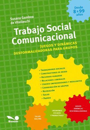 TRABAJO SOCIAL COMUNICACIONAL -JUEGOS Y DINAMICAS DESFORMALIZADOR