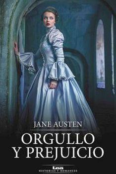ORGULLO Y PREJUICIO                       (HISTORIAS Y ROMANCES)